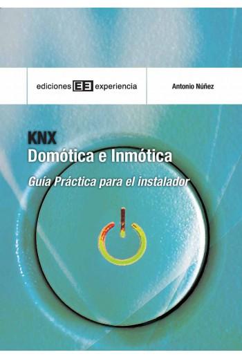 KNX DOMÓTICA E INMÓTICA GUíA PRáCTICA PARA EL INSTALADOR