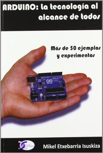 Arduino: La tecnología al...
