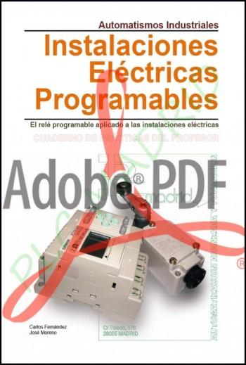 Automatismos Industriales Libro del Profesor. Instalaciones eléctricas programables (Formato Pdf)