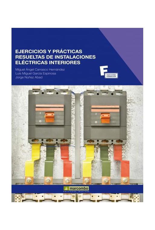 EJERCICIOS Y PRÁCTICAS RESUELTAS DE INSTALACIONES ELÉCTRICAS INTERIORES