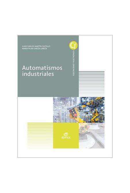 Automatismos industriales (Edición actualizada 2016)