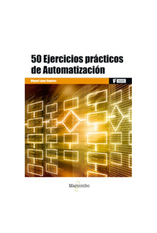 50 EJERCICIOS PRÁCTICOS DE AUTOMATIZACIÓN