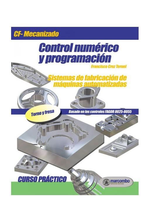 CONTROL NUMÉRICO Y PROGRAMACIËN. SISTEMAS DE FABRICACIÓN DE MÁQUINAS AUTOMATIZADAS.