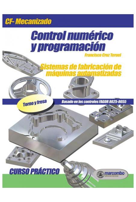 CONTROL NUMÉRICO Y PROGRAMACIÓN. SISTEMAS DE FABRICACIÓN DE MÁQUINAS AUTOMATIZADAS.