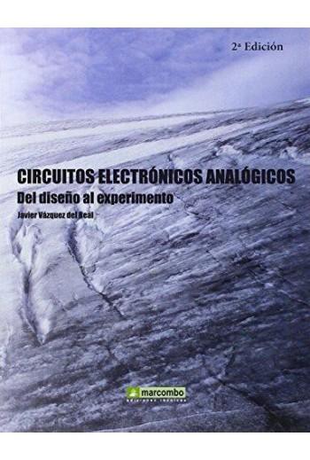 CIRCUITOS ELECTRONICOS ANALOGICOS: DEL DISEÑO AL EXPERIMENTO