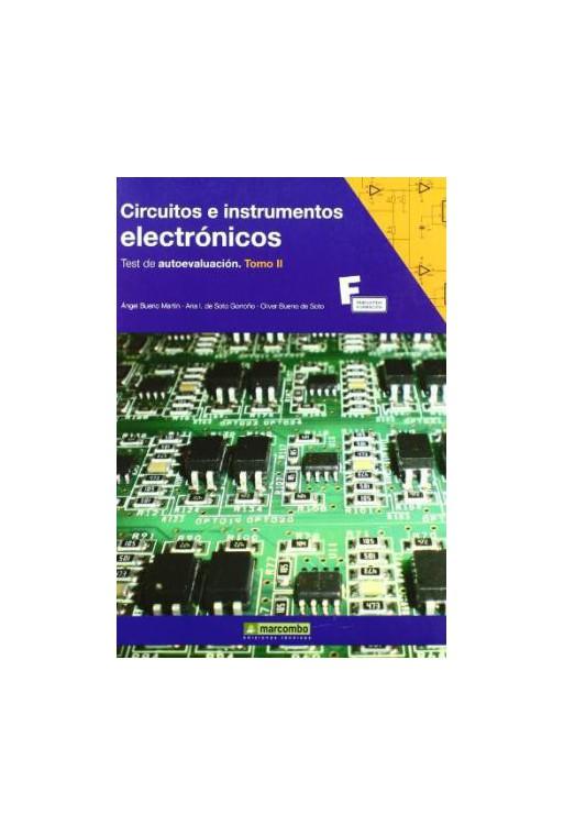CIRCUITOS E INSTRUMENTOS ELECTRONICOS. TEST DE AUTOEVALUACION.TOMO II